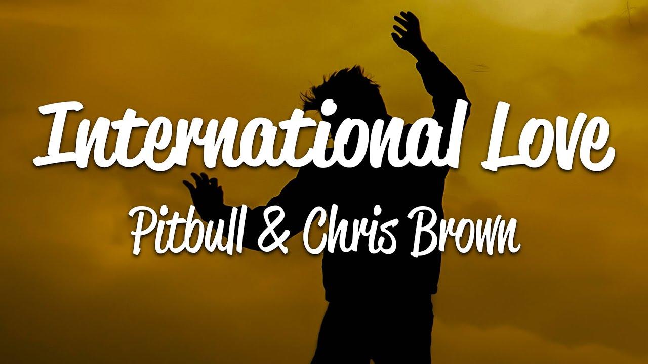 Download Pitbull - International Love (Lyrics) ft. Chris Brown