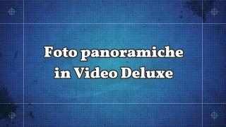 foto panoramica con Video Deluxe
