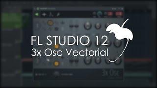 FL Studio 12   3x OSC Vectorial Demo