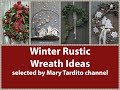 Winter Rustic Wreaths Ideas