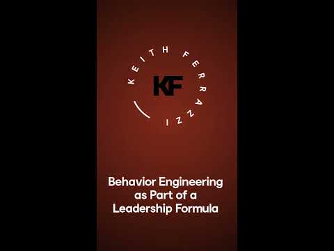 Make Behavioral Engineering a Part Of Your Leadership Formula   Keith Ferrazzi