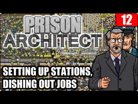 Prison Architect w/Triple S ~ #12 ~ Setting Up Stations, Dishing Out Jobs [ALPHA 10]