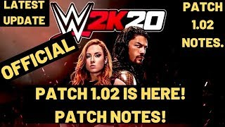 WWE 2K20 PATCH 1.02 Notes RELEASED| Official patch notes| Crashing And Image Uploader Fixed