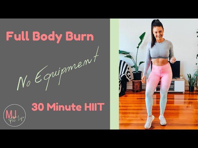 Full Body Burn - No Equipment - 30 Minute HIIT