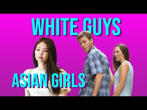 Why Are White Guys Taking All the Asian Girls?