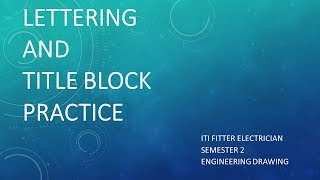 Lettering and Title Block Practice ITI semester 2 Engineering Drawing