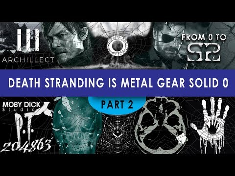 Death Stranding is MGS0 Theory [PART 2] Pak, Archillect, Multiverse, MICROMOIRA, Release Date?