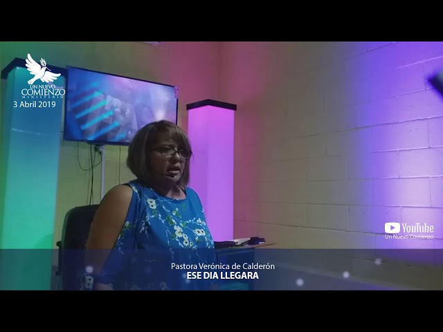 Predica # 78 - ESE DIA LLEGARA - Pastora Veronica Calderon