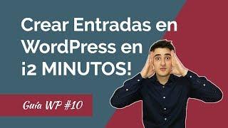 🔴 Cómo Crear ENTRADAS y Blog en WordPress paso a paso
