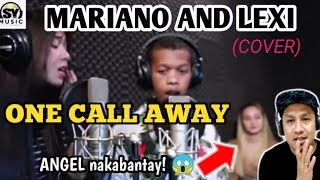 ONE CALL AWAY COVER BY MARIANO AND LEXI - SY MUSIC [KAT MARIANO LEXI & MARGEL] || REACTION
