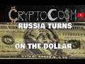Ep:58 Russia Turns on the Dollar