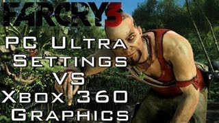 Far Cry 3 Gameplay PC Max Settings & DX11 (ULTRA) VS Console Xbox 360 Comparison