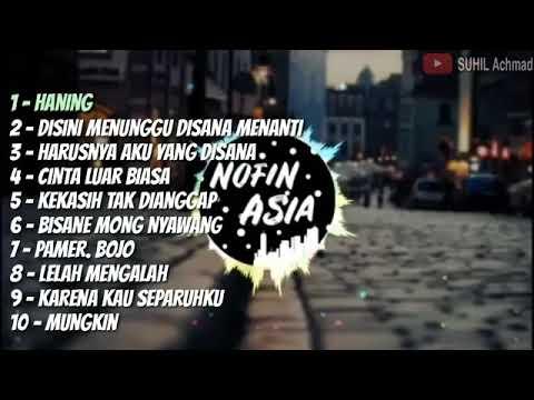 DJ NOFIN ASIA FULL ALBUM HANING | CINTA LUAR BIASA | PAMER BOJO | DLL #SUBSCRIBE