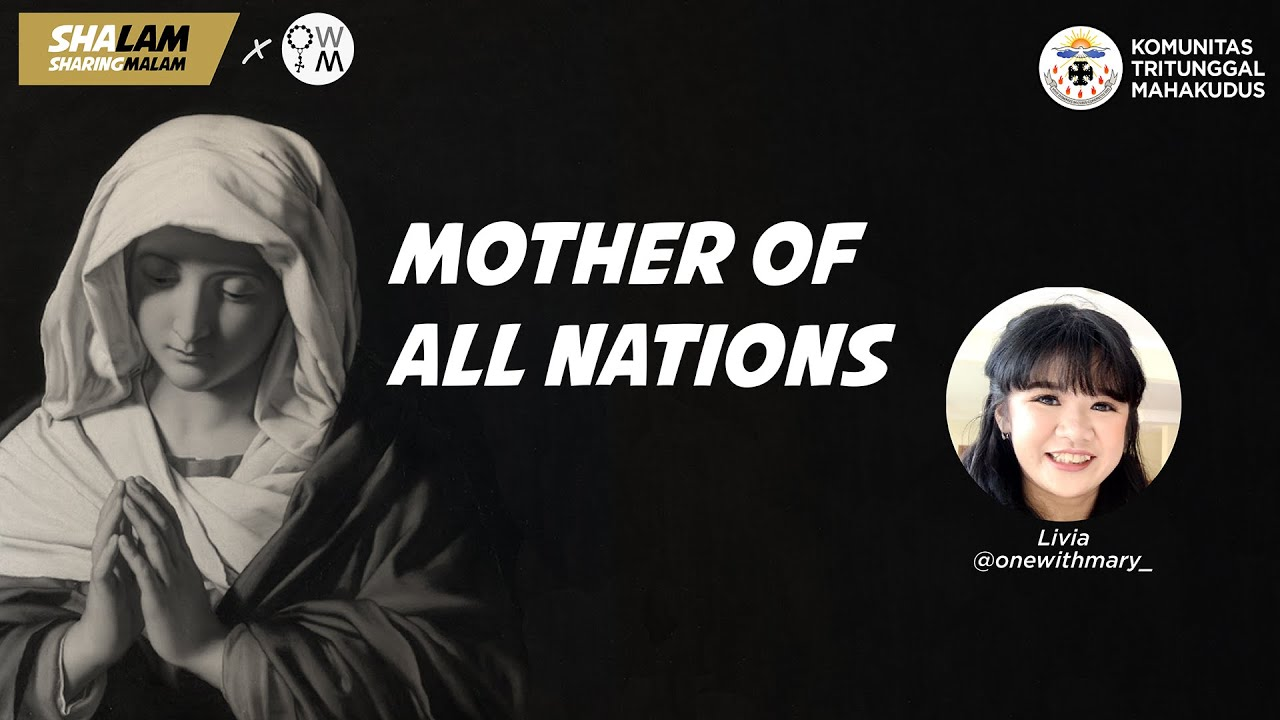 Mother of All Nations - Livia @onewithmary_ - SHALAM KTM