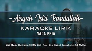 Aisyah Istri Rasulullah   Karaoke Lirik   Nada Pria [Male Key]