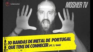 10 BANDAS DE METAL DE PORTUGAL (ALÉM DE MOONSPELL) - PARTE 1/666