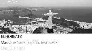 Echobeatz - Mas Que Nada (Espiritu Beatz Mix)