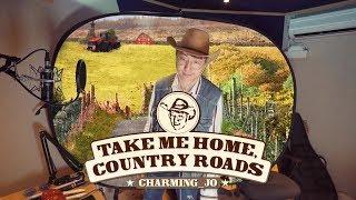Charming_Jo ♬ Take Me Home, Country Road - John Denver Full Cover.