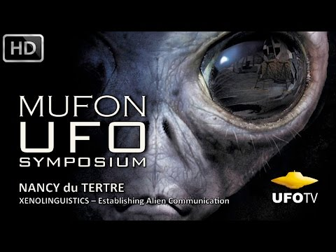 XENOLINGUISTICS – Alien Communication - MUFON UFO SYMPOSIUM - Nancy du Tertre