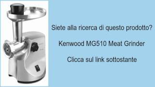 Kenwood MG510 Meat Grinder