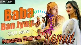 Download lagu Yaar Tera Baba Ban Jyaga || Hard Mix || Remix By || NEW DJ REMIX || MasoomSharma Anjali Raghav