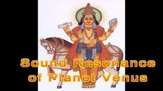 Sound of Venus Planet Shukra Kavach शुक्र ध्वनि कवच Mantra Science