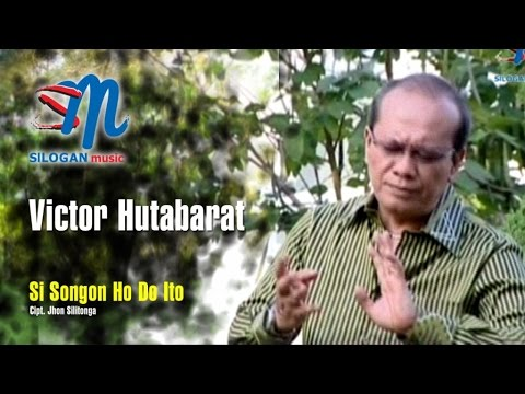 Victor Hutabarat - Si Songon Ho Do Ito (Official Music Video)