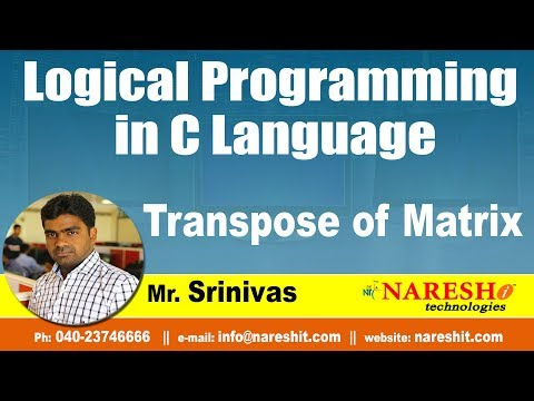 transpose-of-matrix-|-logical-programming-in-c-|-by-mr.srinivas