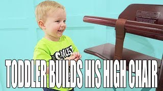 Toddler Builds His High Chair