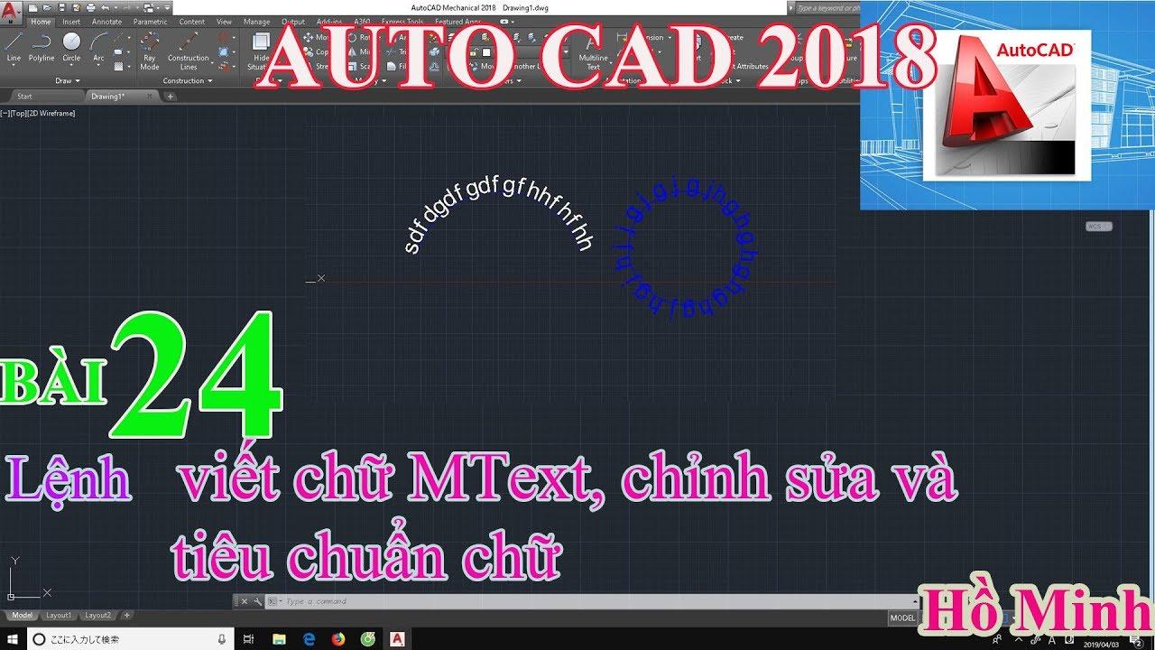 Bài 24. Lệnh viết chữ MText, chỉnh sủa và tiêu chuẩn chữ trong AUTOCAD