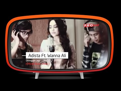 Adista feat Wanna Ali - Ditinggal Lagi ( Music Video)