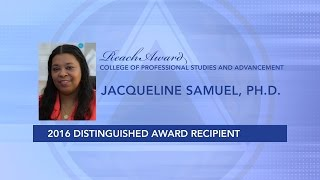Repeat youtube video Jacqueline Samuel, Ph.D. | 2016 Reach Award Winner | College of Professional Studies and Advancement
