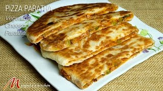 Pizza Paratha (Vegetable Cheese Paratha) Recipe by Manjula