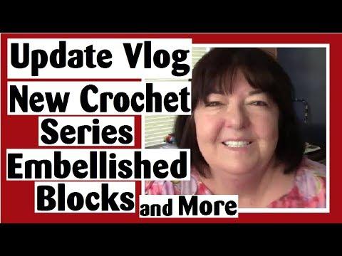Update Vlog – New Crochet Series, Packages, Embellished Quilt Blocks, More