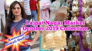 Lajpat nagar market delhi 2019 diwali collection | Best ethnic wear, jewelry, bags & sandals