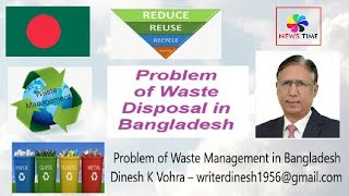 Bangladesh: Huge Problem of Waste and Sewerage Management in Dhaka and other Cities, News Time