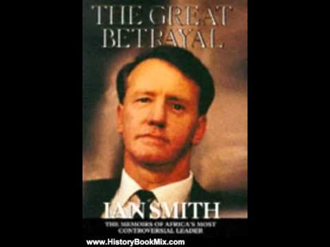 History Book Review: The Great Betrayal: The Memoirs of Ian Douglas Smith by Ian Douglas Smith