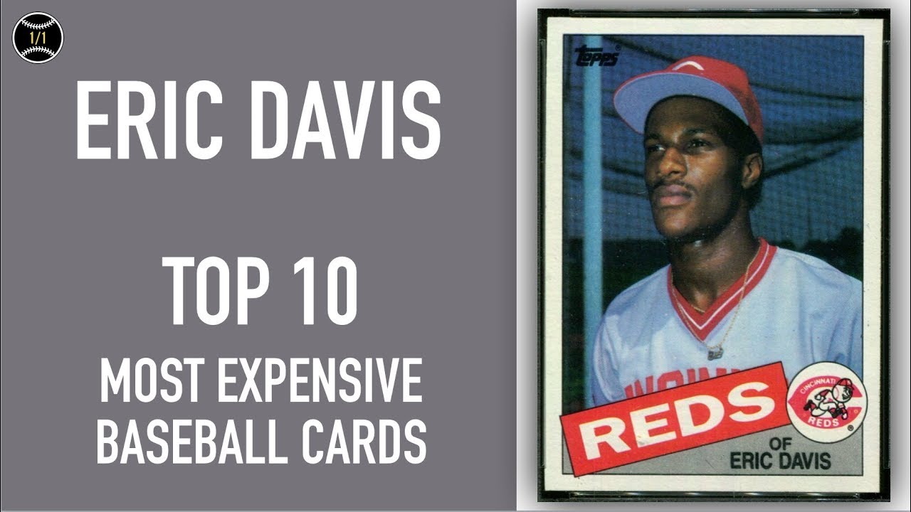 Eric Davis Top 10 Most Expensive Baseball Cards Sold On Ebay December February 2019