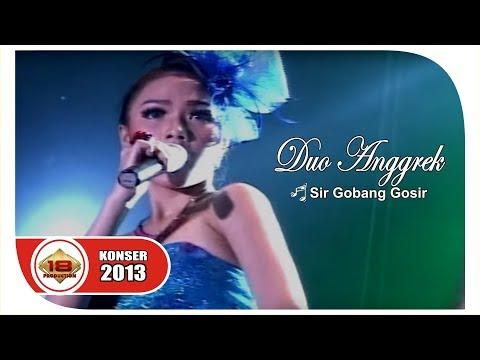 DUO ANGGREK - SIR GOBANG GOSIR ...  (LIVE KONSER BLORA 2013)