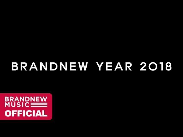 [BRANDNEW YEAR 2018] TEASER VIDEO #6