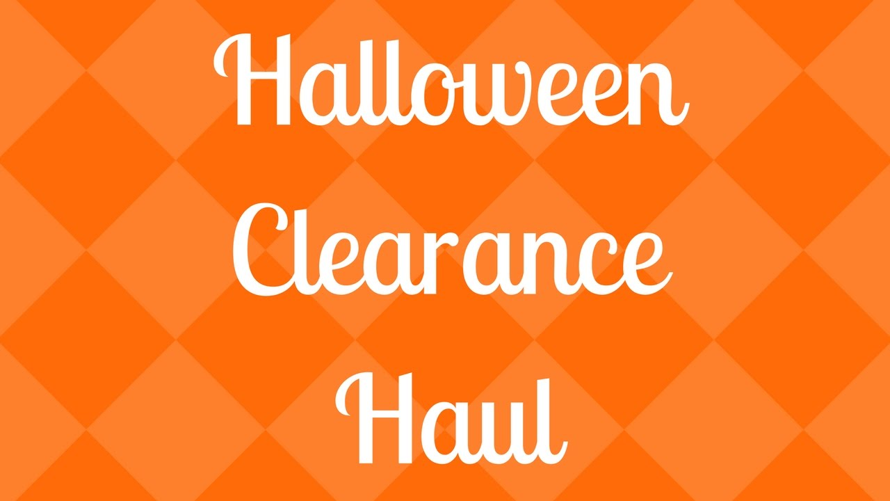 Halloween Clearance Haul - November 1, 2016 - YouTube