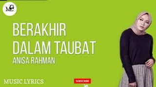Download lagu Berakhir Dalam Taubat • Anisa Rahman • Lirik Video