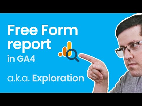 Free Form report in Google Analytics 4 (Analysis Hub Exploration) + 3 report examples
