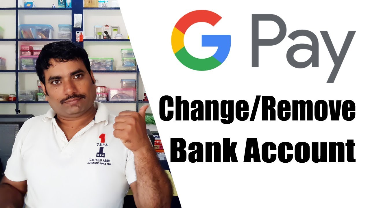 Google Pay: Change Payment Method or Bank Account and Remove Bank Account