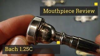 Review: Trumpet Mouthpiece - Bach 1.25C
