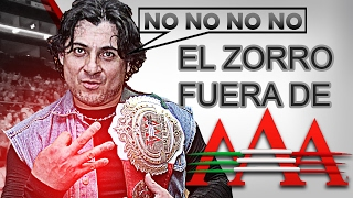 El Zorro FUERA de AAA CONFIRMADO