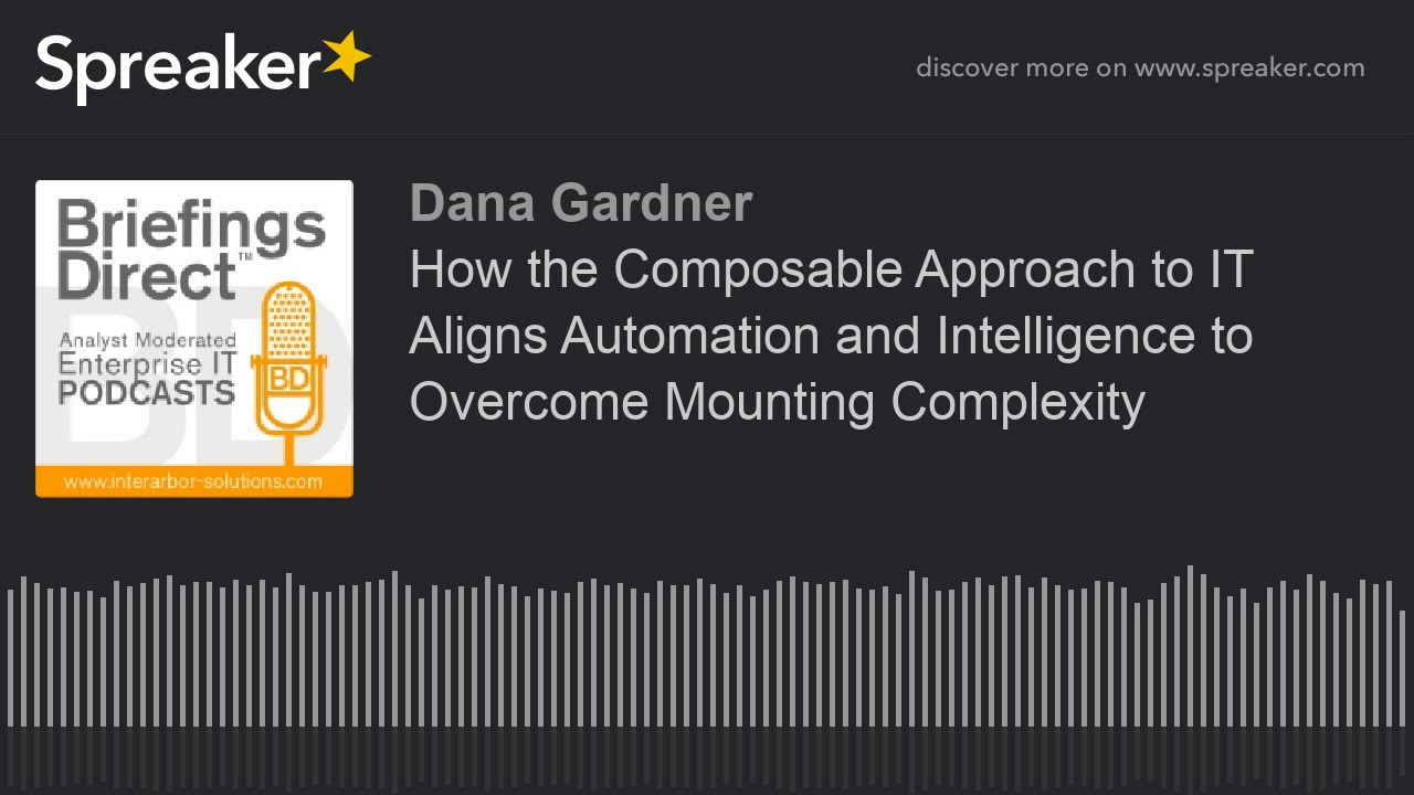 Dana Gardner's BriefingsDirect: How the composable approach