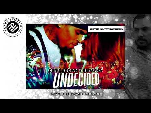 Chris Brown - Undecided (Wayne Scott-Fox Remix) Mp3