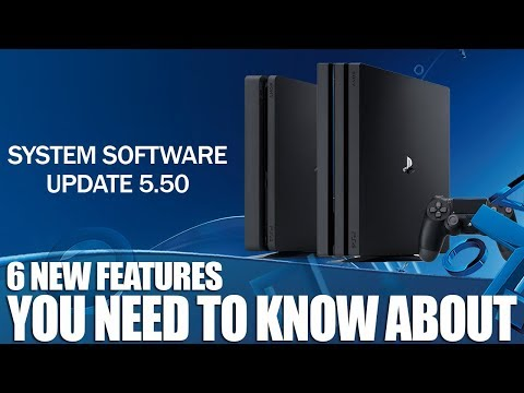 PS4 System Software Update 5.50 - 6 Things You Need To Know