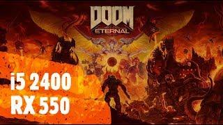 DOOM Eternal i5 2400 RX 550 1080p 900p 720p